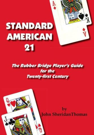 Standard American 21 The Rubber Bridge Player S Guide For